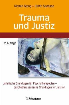 Trauma und Justiz - Stang, Kirsten; Sachsse, Ulrich