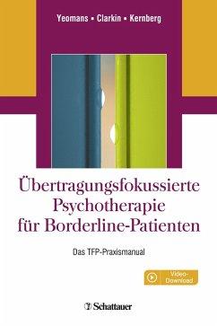 Übertragungsfokussierte Psychotherapie für Borderline-Patienten - Yeomans, Frank E.; Clarkin, John F.; Kernberg, Otto F.