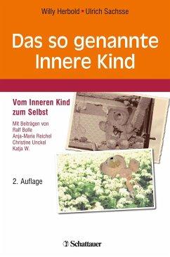 Das so genannte Innere Kind - Herbold, Willy; Sachsse, Ulrich