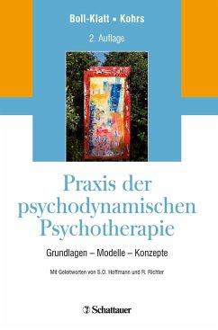 Praxis der psychodynamischen Psychotherapie - Boll-Klatt, Annegret; Kohrs, Mathias