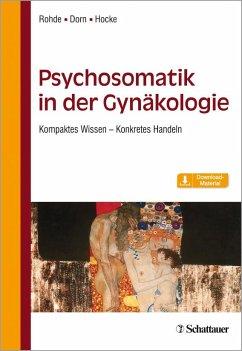 Psychosomatik in der Gynäkologie - Rohde, Anke;Dorn, Almut;Hocke, Andrea