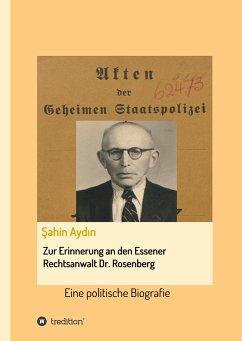 Zur Erinnerung an den Essener Rechtsanwalt Dr. Rosenberg