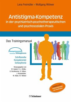 Antistigma-Kompetenz in der psychiatrisch-psychotherapeutischen und psychosozialen Praxis - Freimüller, Lena; Wölwer, Wolfgang