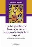 Die biografische Anamnese unter tiefenpsychologischem Aspekt