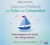 Das kleine Hör-Buch der Ruhe und Gelassenheit, 1 Audio-CD