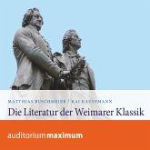 Die Literatur der Weimarer Klassik (Ungekürzt) (MP3-Download)