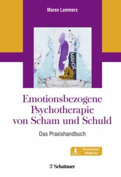 Emotionsbezogene Psychotherapie von Scham und Schuld - Lammers, Maren