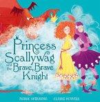 Princess Scallywag and the Brave, Brave Knight (eBook, ePUB)