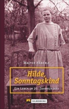 Hilde, Sonntagskind - Häberle, Walter