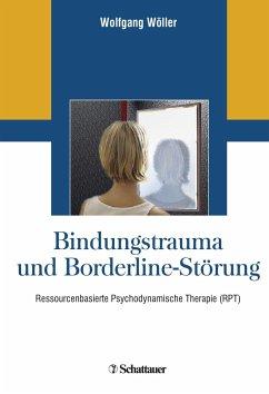 Bindungstrauma und Borderline-Störung - Wöller, Wolfgang