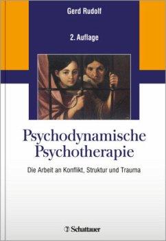 Psychodynamische Psychotherapie - Rudolf, Gerd