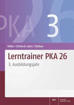 Lerntrainer PKA 26 3 - Heller, Jutta; Ehrbeck-Lahrs, Isabel; Unthan, Astrid