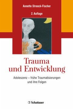 Trauma und Entwicklung - Streeck-Fischer, Annette