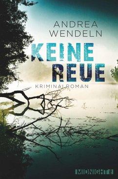 Keine Reue (eBook, ePUB) - Wendeln, Andrea