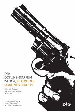 Der Dokumentarfilm ist tot, es lebe der Dokumentarfilm (eBook, PDF)
