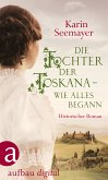 Die Tochter der Toskana – wie alles begann (eBook, ePUB)