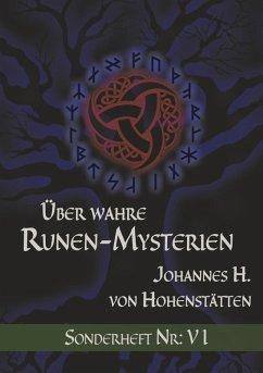 Über wahre Runen-Mysterien: VI (eBook, ePUB) - Hohenstätten, Johannes H. von