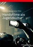 Handyfilme als Jugendkultur (eBook, PDF)