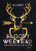 Bloody Weekend. Neun Jugendliche. Drei Tage. Ein Opfer (eBook, ePUB)