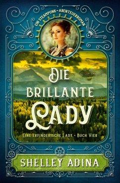 Die brillante Lady (EINE ERFINDERISCHE LADY, #4) (eBook, ePUB)