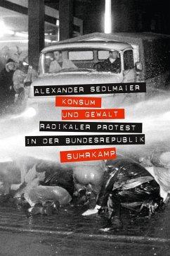 Konsum und Gewalt (eBook, ePUB) - Sedlmaier, Alexander