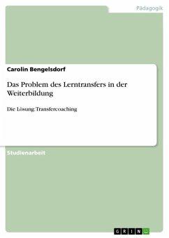 Das Problem des Lerntransfers in der Weiterbildung (eBook, ePUB)