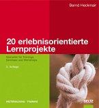 20 erlebnisorientierte Lernprojekte (eBook, PDF)