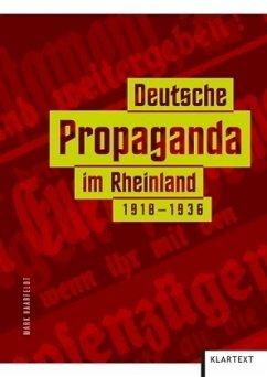 Deutsche Propaganda im Rheinland 1918-1936 - Haarfeldt, Mark