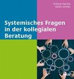 Systemisches Fragen in der kollegialen Beratung (eBook, PDF)