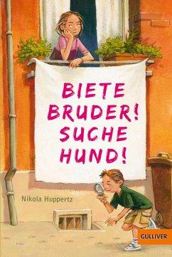 Biete Bruder! Suche Hund! (eBook, ePUB) - Huppertz, Nikola
