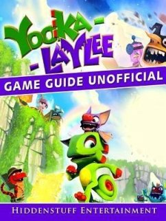 Yooka Laylee Game Guide Unofficial (eBook, ePUB)