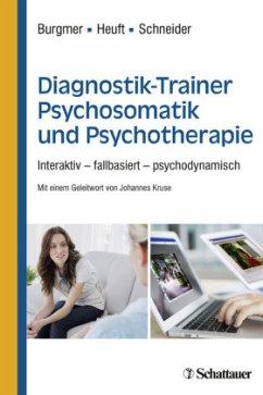 Diagnostik-Trainer Psychosomatik und Psychotherapie - Burgmer, Markus; Heuft, Gereon; Schneider, Gudrun