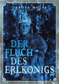 Der Fluch des Erlkönigs - Wolff, Carola