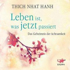 Leben ist, was jetzt passiert, 5 Audio-CD - Thich Nhat Hanh