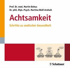 Achtsamkeit, 2 Audio-CDs - Bohus, Martin; Wolf-Arehult, Martina