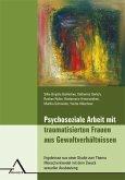 Psychosoziale Arbeit mit traumatisierten Frauen aus Gewaltverhältnissen