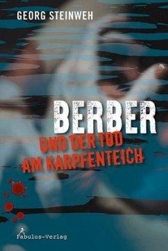 Berber und der Tod am Karpfenteich - Steinweh, Georg