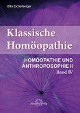 Klassische Homöopathie- Homöopathie und Anthroposophie II - Band 4
