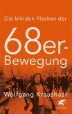 Die blinden Flecken der 68er Bewegung (eBook, ePUB)