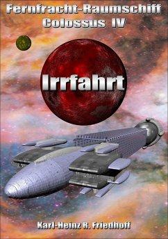 Fernfracht-Raumschiff Colossus IV (eBook, ePUB) - Friedhoff, Karl-Heinz R.