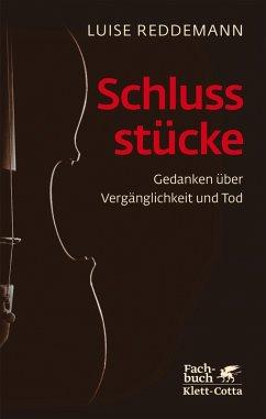 Schlussstücke (eBook, ePUB) - Reddemann, Luise
