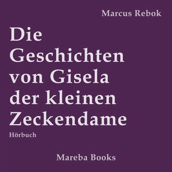 Die Geschichten von Gisela der kleinen Zeckendame (MP3-Download) - Rebok, Marcus