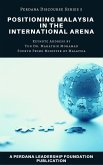Positioning Malaysia in the International Arena (Perdana Discourse Series, #5) (eBook, ePUB)