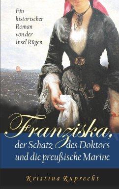 Franziska, der Schatz des Doktors und die preußische Marine (eBook, ePUB)