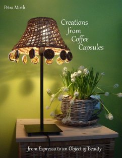 Creations from Coffee Capsules (eBook, ePUB)