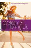 Welcome to my life (eBook, ePUB)