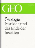 Ökologie: Pestizide und das Ende der Insekten (GEO eBook Single) (eBook, ePUB)