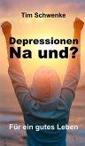 Depressionen - na und? (eBook, ePUB)