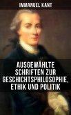 Ausgewählte Schriften zur Geschichtsphilosophie, Ethik und Politik (eBook, ePUB)