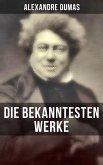 Die bekanntesten Werke von Alexandre Dumas (eBook, ePUB)